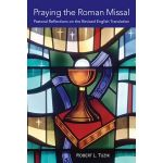 Praying the Roman Missal