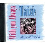 With you Always - Music of Taize 2 - CD