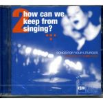 How can we keep from Singing? - Volume 2 CD