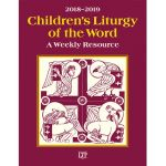 Children's Liturgy of the Word 2018-2019: A Weekly Resource