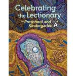 Celebrating the Lectionary® for Preschool and Kindergarten Year A to C