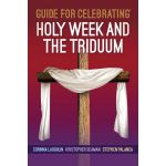 Guide for Celebrating Holy Week and Triduum