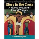 Glory in the Cross - A Journey through the Paschal Triduum