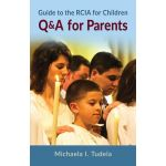 Guide to the RCIA for Children - Q & A for Parents