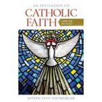 An Invitation to Catholic Faith - Exploring the Basics