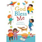 God Bless Me, A Child's Prayer Book