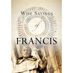 Wise Sayings of ... St Francis  (gift book series).