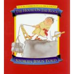 The House on the Rock - Stories Jesus Told