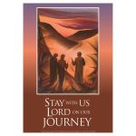 Stay with us Lord on our journey: Emmaus 2 - A3 Poster PB1602