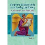 Scripture Backgrounds for the Sunday Lectionary -  A Resource for Homilists ( YEAR A)