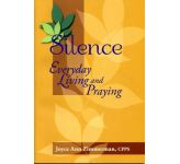 Silence: Everyday Living and Praying
