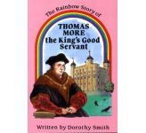 Thomas More - the King's Good Servant
