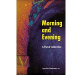 Morning and Evening a Parish Celebration