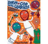 Serve God in Gladness: A Manual for Servers