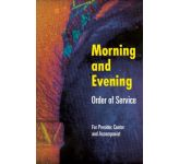 Morning and Evening: Order of Service