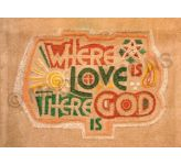 Where Love Is, There God Is - 1 Banner