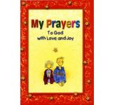My Prayers (To God with Love and Joy)