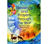 Blessings and Prayers through the Year: A Resource for School and Parish