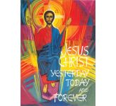 Jesus Christ Yesterday, Today and Forever - Banner