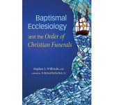 Baptismal Ecclesiology and the Order of Christian Funerals