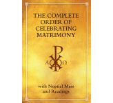 The Complete Order of Celebrating Matrimony: with Nuptial Mass and Readings