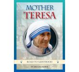 Mother Teresa: Road to Sainthood