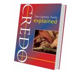 Credo: The Catholic Faith Explained