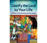 Glorify the Lord by Your Life