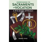 Understanding the Sacraments of Vocation: A Rite-Based Approach