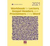 Workbook for Lectors, Gospel Readers, and Proclaimers of the Word® 2021 Canada