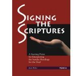 Signing the Scriptures Year A,B and C