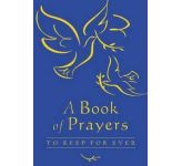 A Book of Prayers: To Keep For Ever
