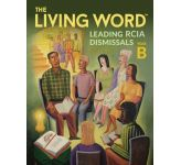 The Living Word - Leading RCIA Dismissals (YEAR B)