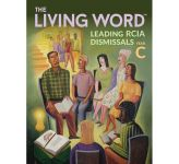 The Living Word - Leading RCIA Dismissals (YEAR C)