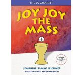 Joy Joy The Mass: Our Family Celebration