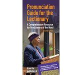 Pronunciation Guide for the Lectionary: A Comprehensive Resource for Proclaimers of the Word - 2nd Edition