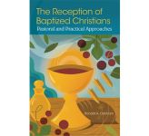 The Reception of Baptized Christians