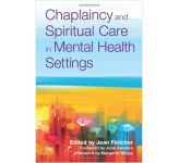 Chaplaincy and Spiritual Care in Mental Heath Settings