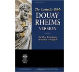 The Catholic Bible: Douay-Rheims Version (Paperback)