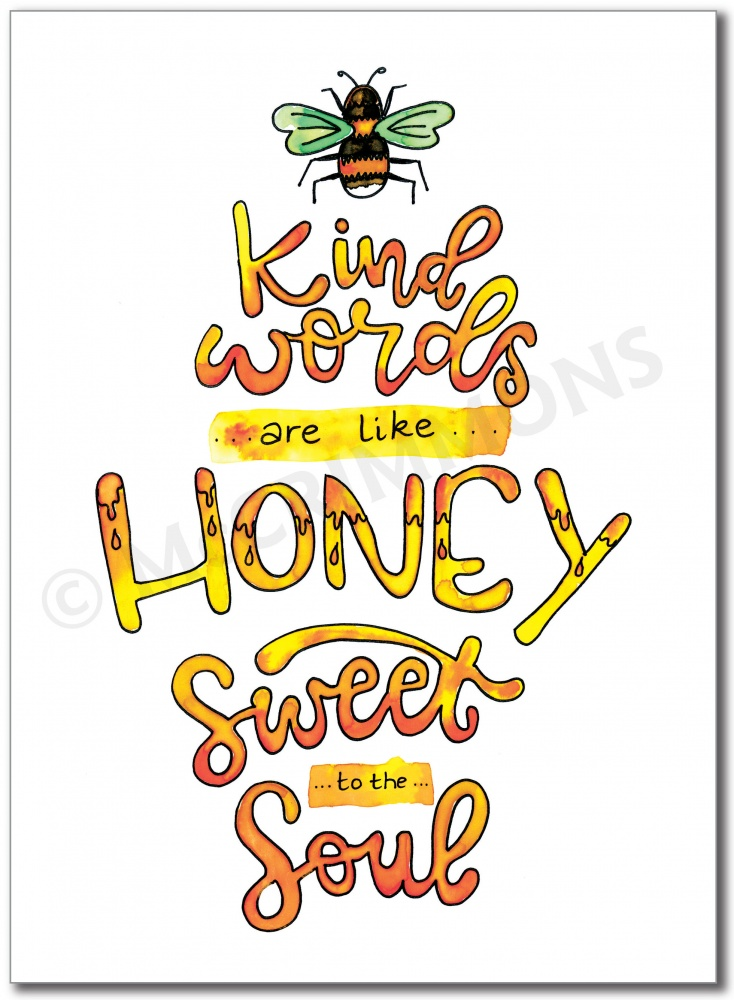 BAN674 - Kind words are like honey, sweet to the soul.jpg
